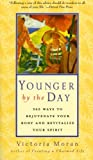 img - for Younger by the Day: 365 Ways to Rejuvenate Your Body and Revitalize Your Spirit book / textbook / text book