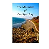 THE MERMAID OF CARDIGAN BAYby John Wake