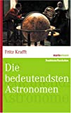 echange, troc Fritz Krafft - Die bedeutendsten Astronomen