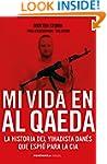 Mi vida en Al Qaeda: La historia del...