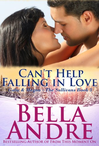 Kindle Nation Daily Contemporary Romance Readers Alert From One of Our Favorite Authors: Bella Andres Can&#8217;t Help Falling In Love: The Sullivans, Book 3 - 4.8 Stars on 45 out of 46 Reviews!