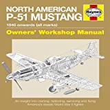 Image of North American P-51 Mustang: 1940 Onwards (all marks) (Owners' Workshop Manual)