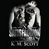 Satisfaction | K. M. Scott