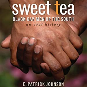 Sweet Tea: Black Gay Men of the South | [E. Patrick Johnson]