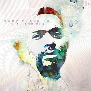 Gary Clark Jr. – Blak and Blu