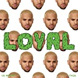 Chris Brown feat. Lil Wayne & Tyga - Loyal