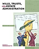 Wills, Trusts, and Estate Administration (2nd Edition)