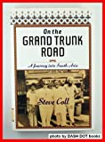 On the Grand Trunk Road: A Journey into South Asia (0812920260) by Steve Coll