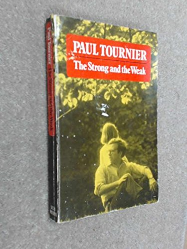 Strong and the Weak, by Paul Tournier