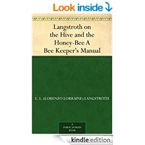 Langstroth on the Hive and the Honey-Bee A Bee Keeper's Manual