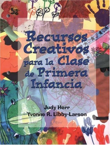 Creative Resources for the Early Childhood Classroom: Spanish Edition