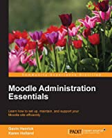 Moodle Administration Essentials Front Cover