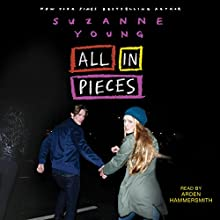 All in Pieces | Livre audio Auteur(s) : Suzanne Young Narrateur(s) : Arden Hammersmith