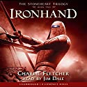 Ironhand: The Stoneheart Trilogy, Book 2 Audiobook by Charlie Fletcher Narrated by Jim Dale