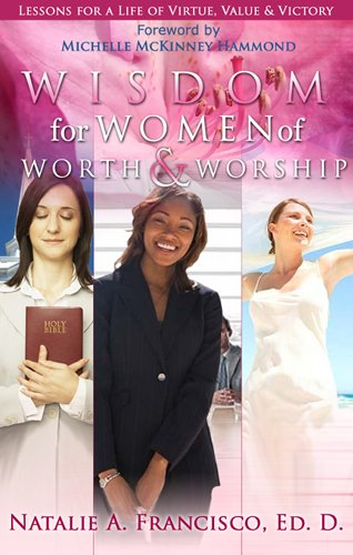 Wisdom for Women of Worth and Worship