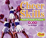 Cheer Skills: Beginning Tumbling and Stunting (Snap Books: Cheerleading)