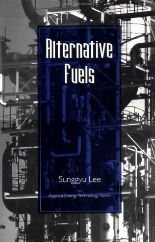 Alternative Fuels (Applied Energy Technology Series)