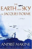 The Earth and Sky of Jacques Dorme: A Novel (1559707399) by Makine, Andreï
