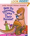 How Do Dinosaurs Clean Their Room?