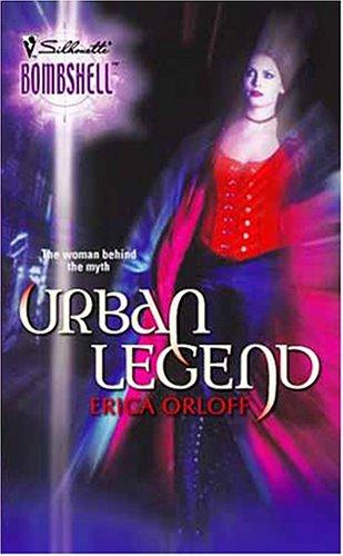 Urban Legend (Silhouette Bombshell), ERICA ORLOFF