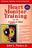 Heart Monitor Training for the Complete Idiot (0915297256) by Parker, John L.