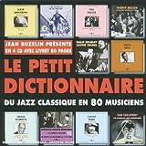Petit-dictionnaire-du-jazz-classique-en-80-musiciens-(Le)-[Anthologie]