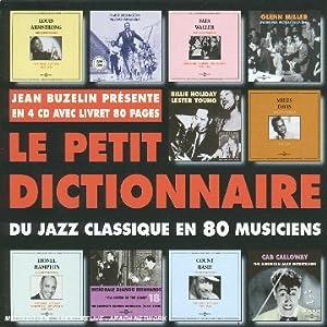 """Afficher """"petit dictionnaire du jazz classique en 80 musiciens (Le)"""""""