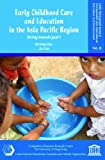 img - for Early Childhood Care and Education in the Asia Pacific Region: Moving towards Goal 1 (Cerc Monograph Series in Comparative and International Education and Development) book / textbook / text book