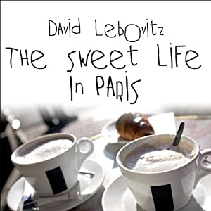 The Sweet Life in Paris Audiobook