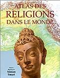 echange, troc Ninian Smart - Atlas des religions dans le monde