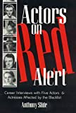 Actors on Red Alert: Career Interviews with Five Actors and Actresses Affected by the Blacklist (Scarecrow Filmmakers)
