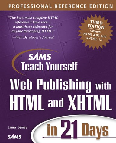 Sams Teach Yourself Web Publishing with HTML and XHTML in 21 Days, Professional Reference Edition (3rd Edition)