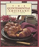 img - for The Quintessential Croissant by Asquith, Pamella (1982) Paperback book / textbook / text book