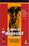 Cancer digestif clon-rectum : Guide  l'usage des patients et de leur entourage