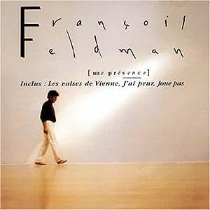 Une Présence by François Feldman