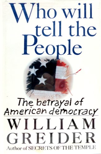 Image for Who Will Tell the People: The Betrayal of American Democracy