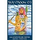 We'Moon '03 (Spiral Binding): Gaia Rhythms for Womyn Great Mother (Diary)