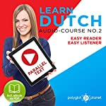 Learn Dutch - Easy Reader - Easy Listener - Learn Dutch - Parallel Text - Audio Course No. 2 |  Polyglot Planet