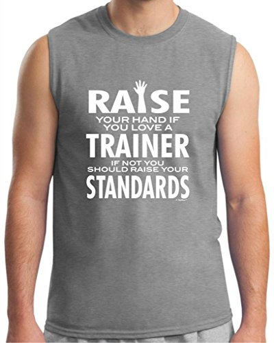Love a Trainer If Not Raise Your Standards Sleeveless T-Shirt Large Sport Grey