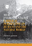 img - for Mere Environmentalism: A Biblical Perspective on Humans and the Natural World (Values and Capitalism) book / textbook / text book