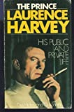 img - for The Prince: Laurence Harvey: Public and Private Life of Laurence Harvey book / textbook / text book