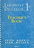 Lernpunkt Deutsch: Teacher's Book Stage 1 (English and German Edition) (0174400373) by Morris, Peter