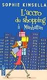 echange, troc Sophie Kinsella - L'accro du shopping à Manhattan