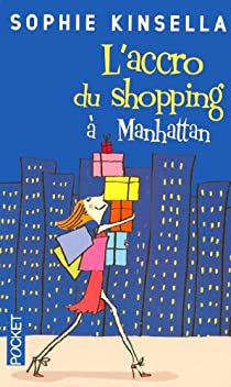 L'accro du shopping � Manhattan par Kinsella