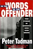 img - for In the Words of the Offender: True Stories of Canada s Sons Gone Wrong book / textbook / text book