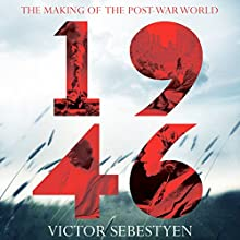 1946: Making the Post-War World (       UNABRIDGED) by Victor Sebestyen Narrated by Cameron Stewart