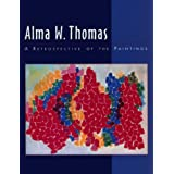 Alma Woodsey Thomas: A Retrospective of the Paintings