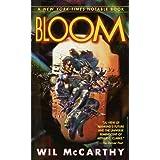 Bloom ~ Wil McCarthy