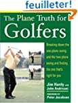 The Plane Truth For Golfers: Breaking...