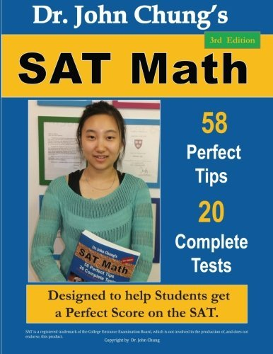 Dr. John Chung's SAT Math: 58 Perfect Tips and 20 Complete Tests, 3rd Edition